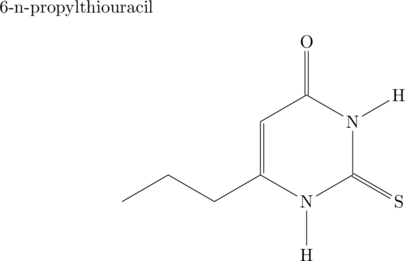 6-n-propylthiouracil $$\chemfig{-[:30]-[:-30]-[:30]*6(-[,,1]N(-H)-(=S)-N(-H)-(=O)-=)}$$